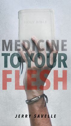 Picture of Medicine To Your Flesh