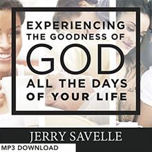 Picture of Experiencing The Goodness of God All The Days of Your Life - MP3 Download